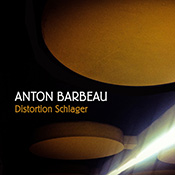 Distortion Schlager by Anton Barbeau